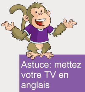 Astuce: mettez votre TV en anglais