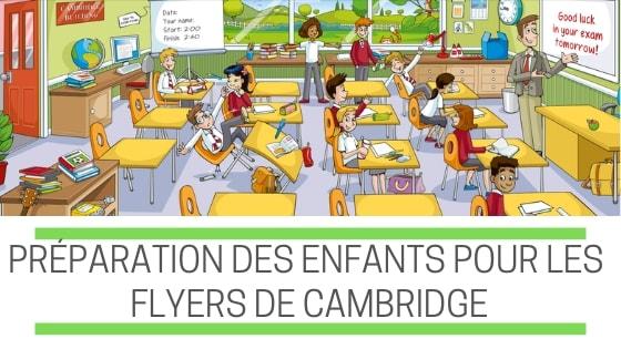 PRÉPARER LES ENFANTS POUR LE CAMBRIDGE FLYERS