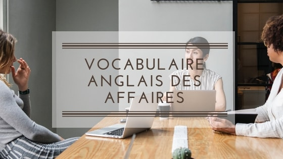 vocabulaire anglais des affaires