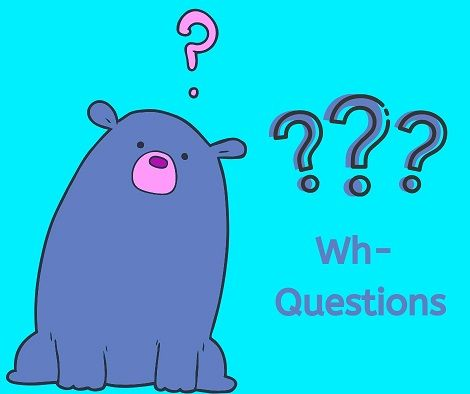"How to ask ""wh"" questions in English"