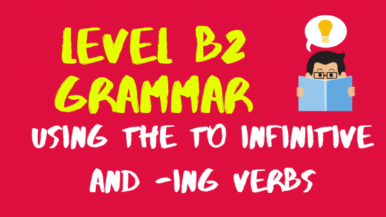 To infinitive and -ing verbs: verb patterns: