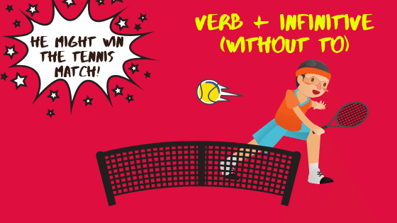 Verb + infinitive (without to) - He might win