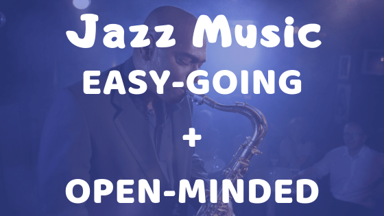 Jazz lovers have an easy going personality