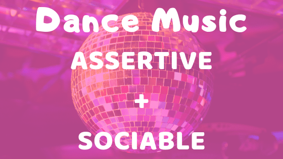 Sociable personality types like dance music