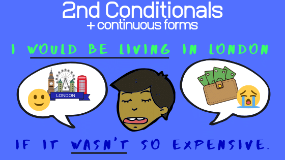Using the continuous form in 2nd conditionals
