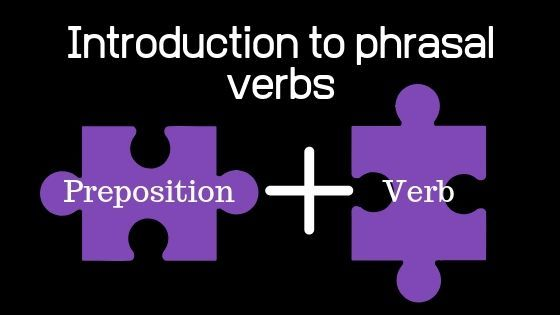 Introduction to phrasal verbs