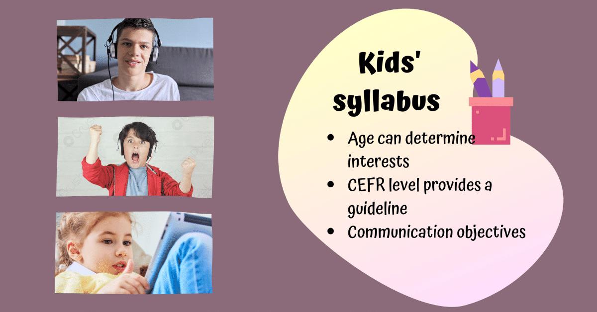 Kids Syllabus guidelines
